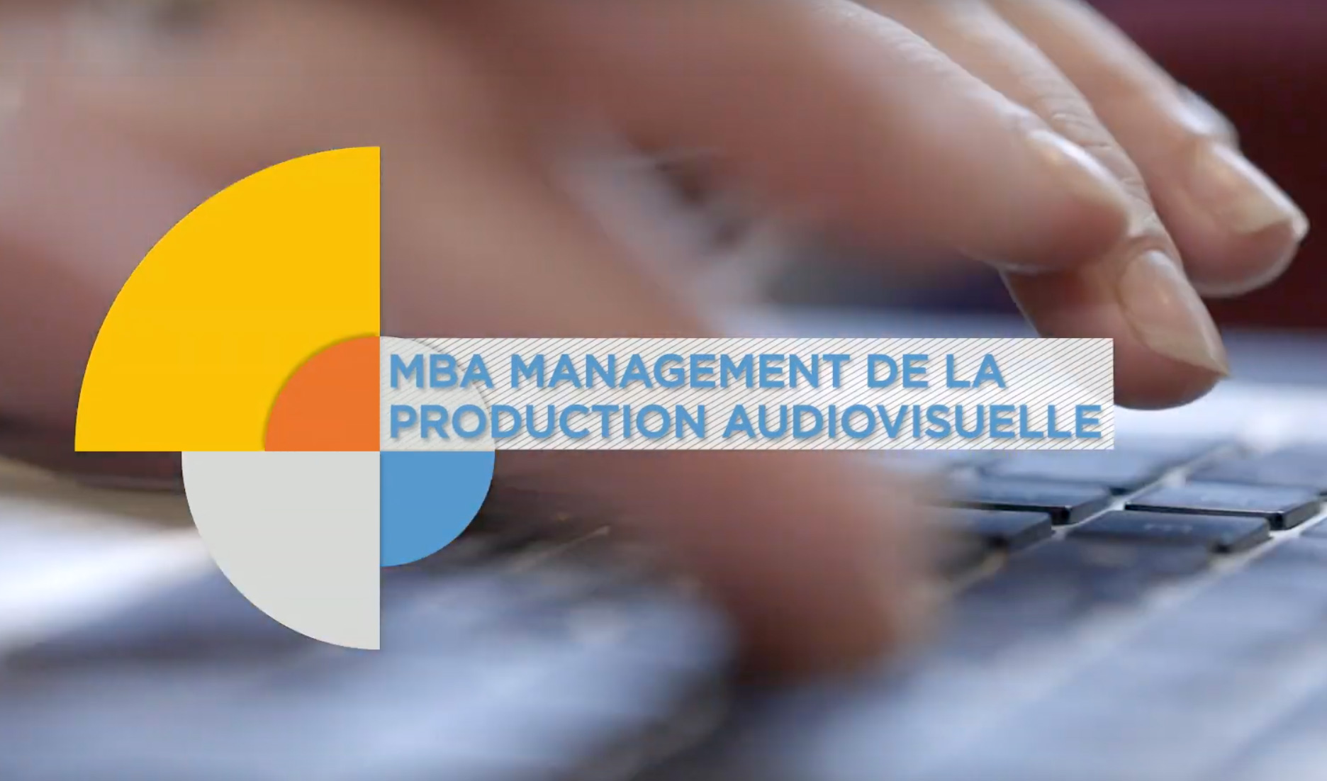 Nouveau ! Ouverture Du MBA Producteur TV, Cinéma Et Digital
